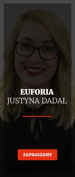 Euforia Justyna Dadał!